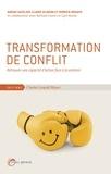Karine Gatelier et Claske Dijkema - Transformation de conflit - Retrouver une capacité d'action face à la violence.