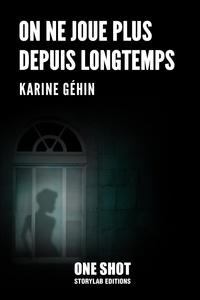 Karine Géhin - On ne joue plus depuis longtemps.