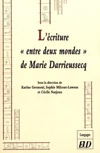 """Karine Germoni et Sophie Milcent-Lawson - L'écriture """"entre deux mondes"""" de Marie Darrieussecq."""