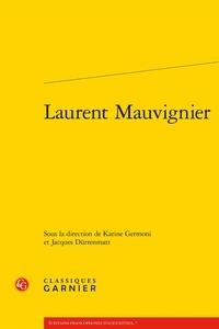 Karine Germoni et Jacques Dürrenmatt - Laurent Mauvignier.