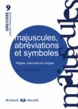 Karine Germoni - Majuscules, abréviations et symboles - Règles, exercices et corrigés.