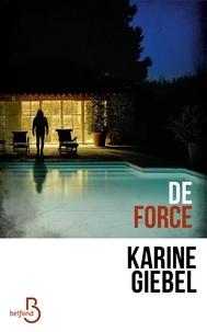 Livres à télécharger sur ipad gratuitement De force PDF CHM iBook in French 9782714459640 par Karine Giebel