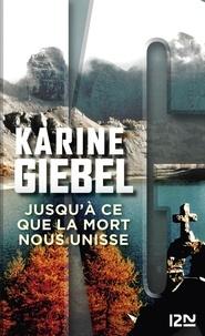 Karine Giebel - Jusqu'à ce que la mort nous unisse.