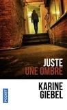 Karine Giebel - Juste une ombre.