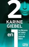 Karine Giebel - Les Morsures de l'ombre suivies de Juste une ombre.