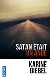 Karine Giebel - Satan était un ange.