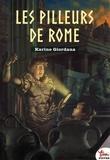 Karine Giordana - Les pilleurs de Rome.