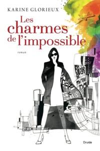 Karine Glorieux - Les charmes de l'impossible.