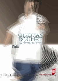 Karine Gros - Christian Doumet - La fiction du vécu.