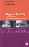 Karine Gros et Gérard Lefranc - Emploi et handicap - De la culture de la responsabilité sociétale des entreprises à l'émergence de nouvelles formes de travail.