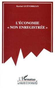 Karine Guévorkian - L'économie non enregistrée.