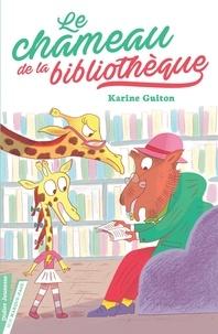 Karine Guiton - Le chameau de la bibliothèque.