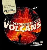 Karine Harel et Philippe Bourseiller - A la découverte des volcans.
