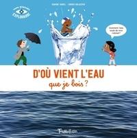Karine Harel et Didier Balicevic - D'où vient l'eau que je bois ?.