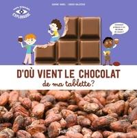 Karine Harel et Didier Balicevic - D'où vient le chocolat de ma tablette ?.
