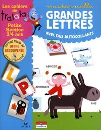 Karine Harel et Anne-Sophie Bauman - Les cahiers de Tralala maternelle, petite section 3-4 ans - Grandes lettres avec des autocollants.