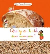 Karine Harel - Qu'y a-t-il dans mon pain ?.