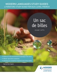 Karine Harrington - Modern Languages Study Guides: Un sac de billes - Literature Study Guide for AS/A-level French.