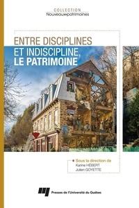 Karine Hébert et Julien Goyette - Entre disciplines et indiscipline, le patrimoine.