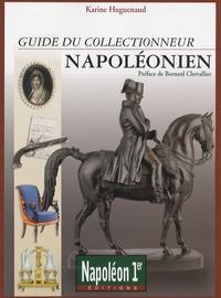 Karine Huguenaud - Guide du collectionneur napoléonien.