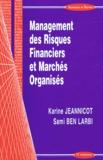 Karine Jeannicot et Sami Ben Larbi - Management des Risques Financiers et Marchés Organisés.