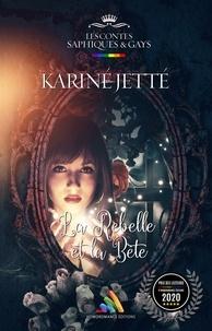 Karine Jetté - La Rebelle et la Bête - Conte lesbien pour adulte.