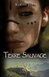 Karine Jetté - Terre Sauvage - tome 2 : La Grande Migration.