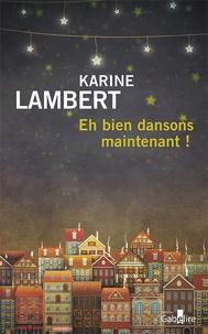Karine Lambert - Eh bien dansons maintenant !.