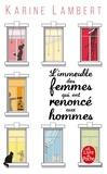 Karine Lambert - L'immeuble des femmes qui ont renoncé aux hommes.