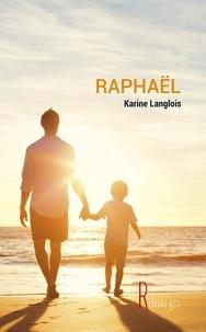 Karine Langlois - Raphael.
