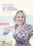 Karine Latore - La force de vaincre - Rendez-vous dans l'autre côté.