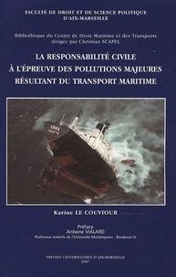 Karine Le Couviour - La responsabilité civile à l'épreuve des pollutions majeures résultant du transport maritime en 2 volumes.