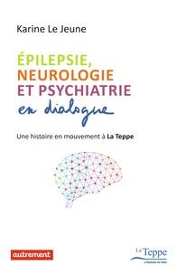 Epilepsie, neurologie et psychiatrie en dialogue - Une histoire en mouvement à La Teppe.pdf