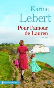 Karine Lebert - Les amants de l'été 44 Tome 2 : Pour l'amour de Lauren.