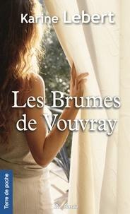 Karine Lebert - Les brumes de Vouvray.
