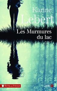 Karine Lebert - Les murmures du lac.