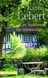Karine Lebert - Les saisons du mensonge.