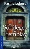 Karine Lebert - Les sortilèges du Tremblay.