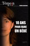 Karine Levasseur - 10 ans pour faire un bébé.