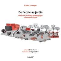 De l'école au jardin- Guide de jardinage pédagogique en milieu scolaire - Karine Lévesque pdf epub