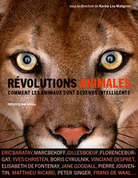 Karine Lou Matignon - Révolutions animales - Comment les animaux sont devenus intelligents.