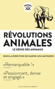 Karine Lou Matignon - Révolutions animales - Le génie des animaux.