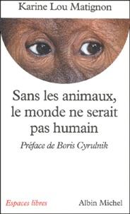 Sans les animaux, le monde ne serait pas humain.pdf