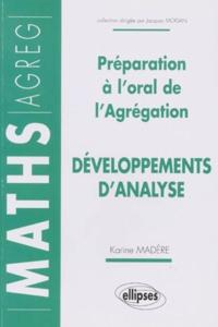 Karine Madère - Préparation à l'oral de l'Agrégation - Développements d'analyse.