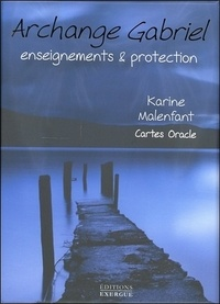 Karine Malenfant - Archange Gabriel - Enseignements et protection. Cartes oracles.