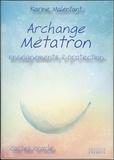 Karine Malenfant - Archange Métatron - Enseignements et protection. Cartes oracle.
