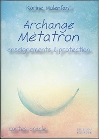 Karine Malenfant - Archange Métatron - Enseignements et protection. Cartes oracle.