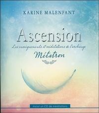 Karine Malenfant - Ascension - Les enseignements et méditations de l'archange Métatron. 1 CD audio