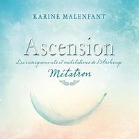 Karine Malenfant et Tristan Harvey - Ascension - Les enseignements et méditations de l'archange Métatron.
