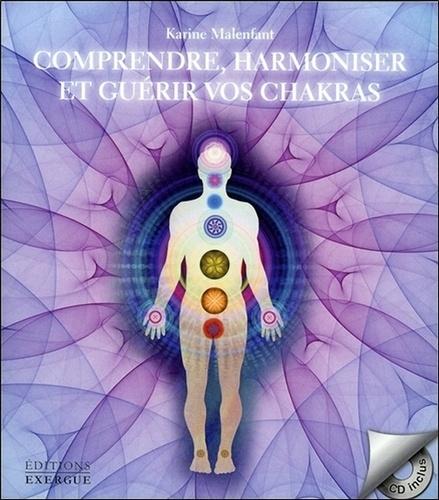 Comprendre, harmoniser et guérir vos chakras  avec 1 CD audio